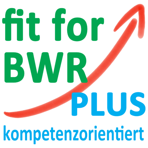 fit for BWR 7 PLUS – kompetenzorientiert unterrichten (Schullizenz zum Download)